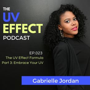 EP.023 – UV15: The UV Effect Formula [Part 3] Embrace Your UV