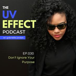 EP.030 – UV15: Don't Ignore Your Purpose