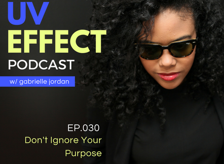 EP.030 – UV15: Don't Ignore Your Purpose