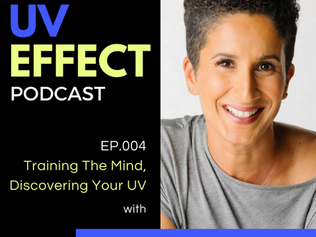 EP.004 – Training The Mind, Discovering Your UV with Dr. Samantha Madhosingh