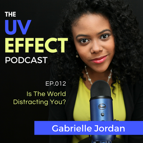 EP.012 – UV15: Is The World Distracting You?