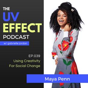 EP.039 – Using Creativity For Social Change with Maya Penn