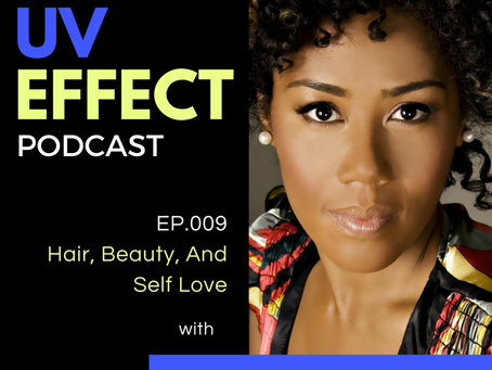 EP.009 – Hair, Beauty and Self Love with Miko Branch