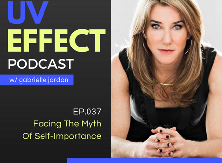 EP.037 – Facing The Myth Of Self-Importance with Laura Gassner Otting