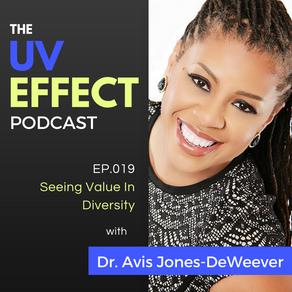 EP.019 – Seeing Value In Diversity with Dr. Avis Jones-DeWeever
