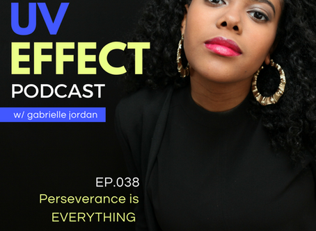 EP.038 – UV15: Perseverance is EVERYTHING