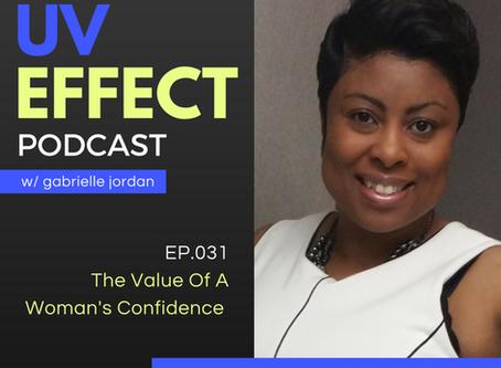 EP.031 – The Value Of A Woman's Confidence with Carol Sankar