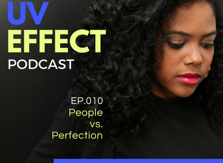 EP.010 – UV15: People vs. Perfection