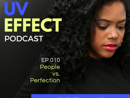 EP.010 – UV15: People vs. Perfection
