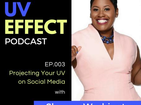 EP.003 – Projecting Your UV on Social Media with Sherron Washington