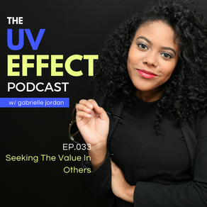 EP.033 – UV15: Seeking The Value In Others