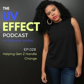 EP.028 – UV15: Helping Gen Z Handle Change