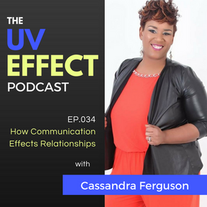 EP.034 – How Communication Effects Relationships with Cassandra Ferguson