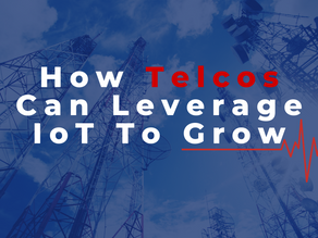 How Telcos Can Leverage IoT To Grow
