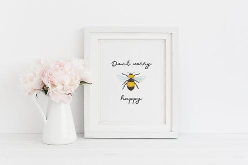 Don't worry, bee happy print