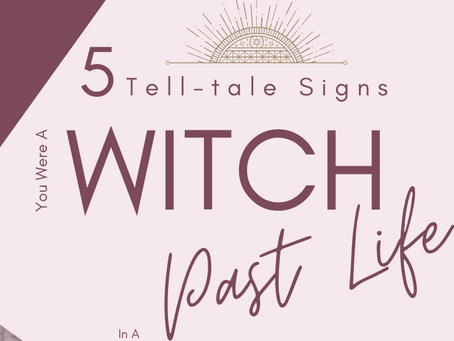 5 Signs You Were A Witch In A Past Life