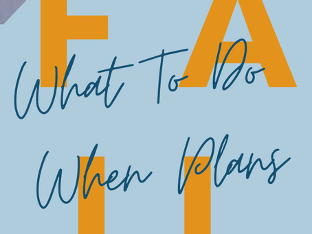 What To Do When Plans Fail