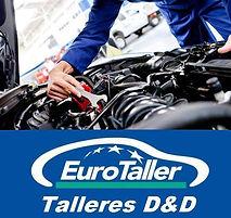 Un mecanico areglando un motor de coche y logo de eurotaller con nombre Talleres dyd
