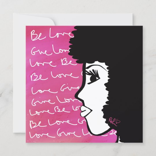 Be Love Give Love Card