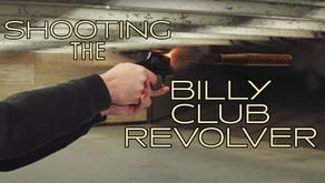Shooting the Billy Club Revolver
