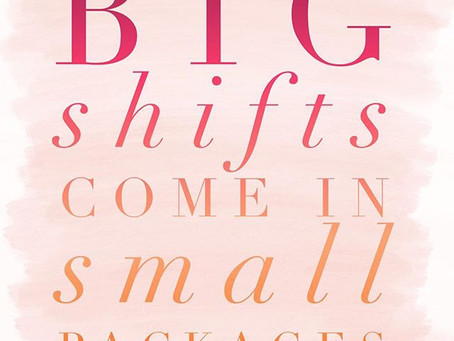 Big Shifts Come in Small Packages, Part 1