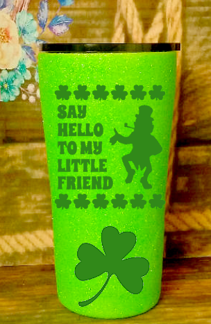 20 oz Say Hello To My Little Friend