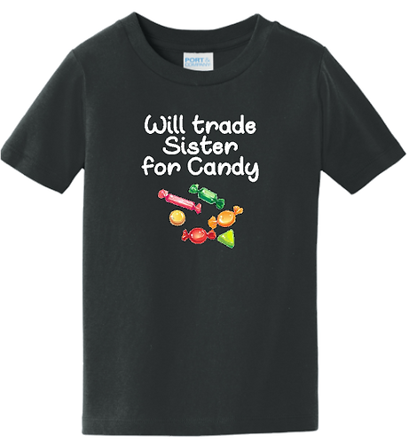 Will Trade Sister for Candy Toddler Tee