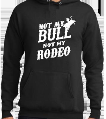 Not My Bull Not My Rodeo Hoodie