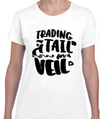 Trading My Tail for a Veil Bridal Tee