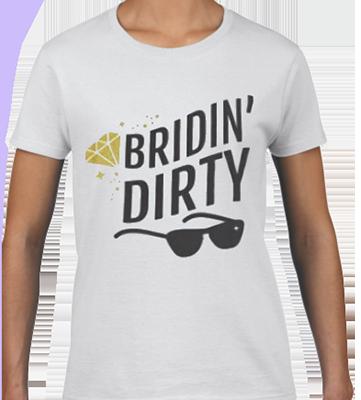 Bridin Dirty Bridal Tee