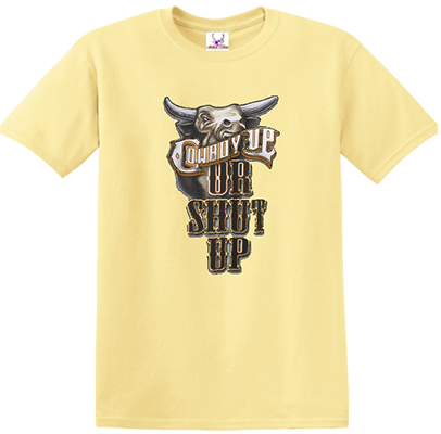 Cowboy Up or Shut Up Tee