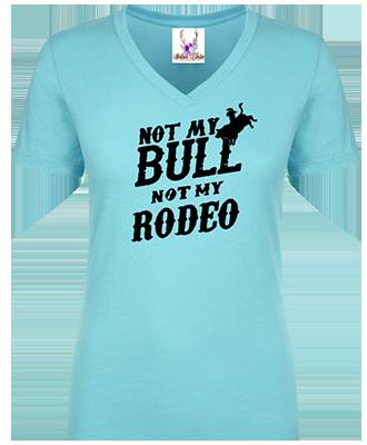 Not My Bull Not My Rodeo Tee