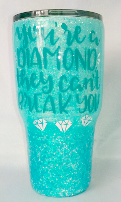 You're A Diamond Aqua Custom 30 oz Tumbler