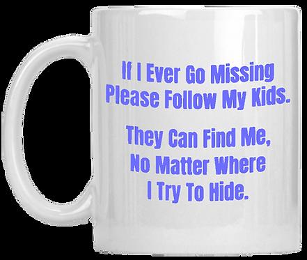 If I Ever Go Missing Mug