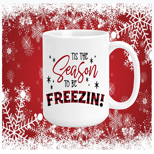 Season To Be Freezin Mug