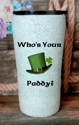 20 oz Who's Your Paddy