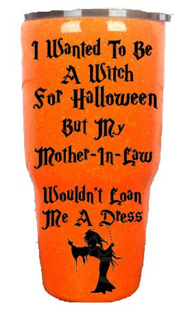 30oz Mother In Law Dress Halloween Custom Tumbler