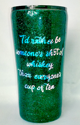 Green Someone's Shot of Whiskey Custom 20 oz Tumbler