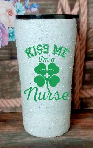 20 oz Kiss Me I'm A Nurse
