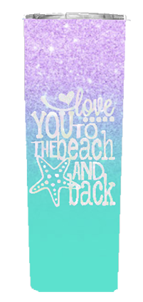 Love You To The Beach and Back 20 or 30 oz Summer Wrap Tumbler