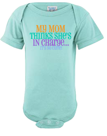 Moms In Charge Infant Onesie or Tee
