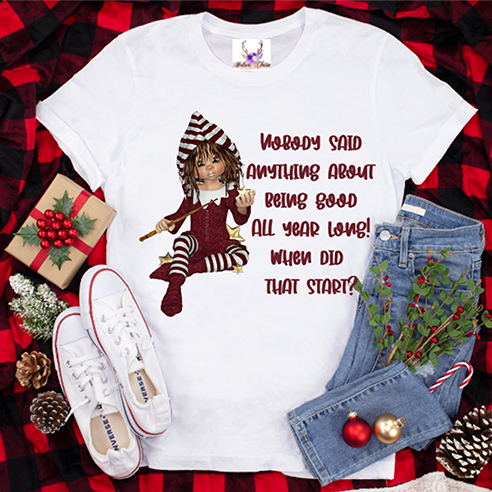 Nothing Said About Being Good All Year Tee