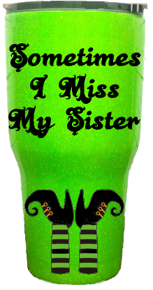 30oz I Miss My Sister Halloween Custom Tumbler