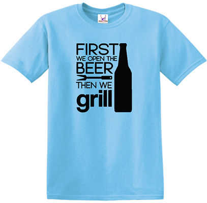 First We Open The Beer Grill Tee