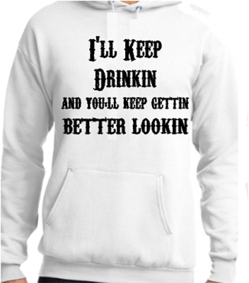 I'll Keep Drinking Hoodie