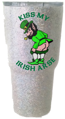 30 oz Kiss My Irish Arse