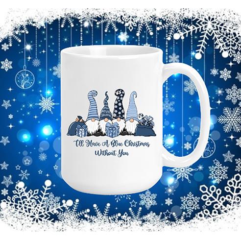 I'll Have A Blue Christmas Mug