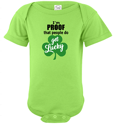 Proof That People Get Lucky Infant ONesie