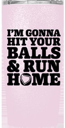 I'm Gonna Hit Your Balls Custom Tumbler
