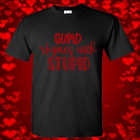 Cupid Rhymes With Stupid Tee